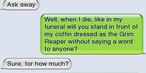 My dying wish.