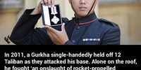 Gurkhas man, you don't mess with Gurkhas