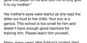 Thomas Edisons mother is not to be forgotten.