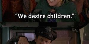 We desire children!