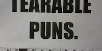 These are tearable puns.