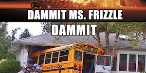 We trusted you, Mrs Frizzle