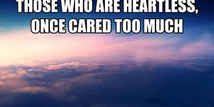 Those who are heartless...