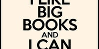 I like big books and I can not lie.