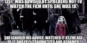 Time to watch Schindler's List again