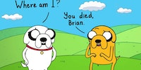 Brian you died...