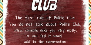 The Polite Club.
