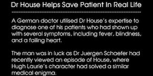 Dr. House saves the day.