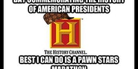 Good work History channel.