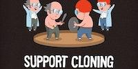 I support cloning.