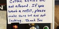 Coffee refills not allowed.