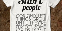 Short people.