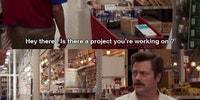 Whenever I go in to Lowes.