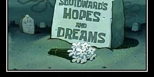 Relating to Squidward...