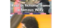 The names Willy.