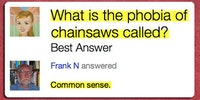What is the phobia of chainsaws called?
