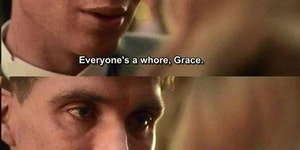 Everyone's a whore