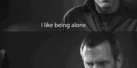 I like being alone...