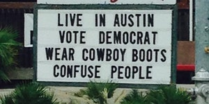 Live in Austin, confuse people