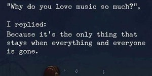 Why do you love music so much?