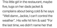 Well damn, Jackie