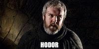 Hodor gets it.
