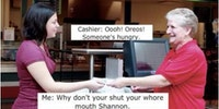When cashier's make remarks...