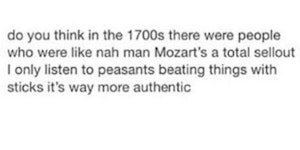 Mozart was a sell out