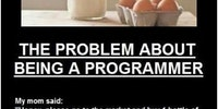 The problem about being a programmer.