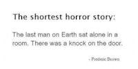 The shortest horror story.