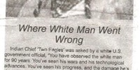 Native American asked where White Man went wrong..