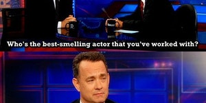 Who's the best smelling actor that you've worked with?