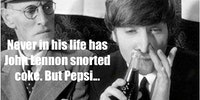 Even Lennon wouldn't snort coke.