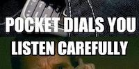 When my girlfriend pocket dials me.