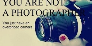 You are not a photographer.