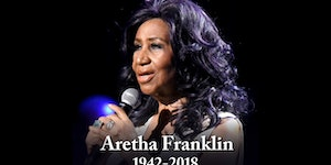 RIP In Peace Aretha Franklin