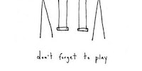 Don't forget to play.