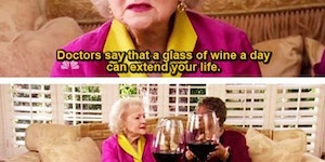 A glass of wine a day can extend your life.