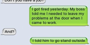 If you are going to get fired, do it right.