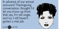 In advance of our annual awkward Thanksgiving conversation...