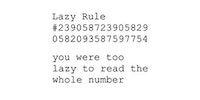 Lazy rule.