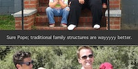 Don't argue with traditional family structure...