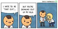 Mug problems.