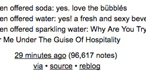 Sparkling water is the devil's drink.