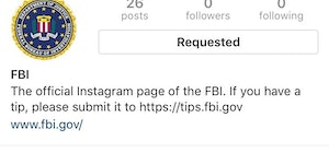 The FBI instagram has no followers and doesn't accept anyone but has 26 posts that no one can see